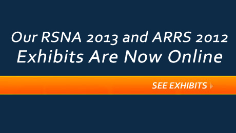 "<strong>Our RSNA 2013 and ARRS 2012<br />Exhibits are now online!</strong><br /><br /><a href=""/learning/features/rsna 2013""><em>See our RSNA exhibits »</em></a><br /><br /><a href=""/learning/features/arrs-2012""><em>See our ARRS exhibits »</em></a>"