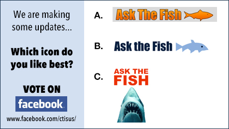"We are making some updates. Which Ask the Fish icon do you like best?<br /><br /><a href=""https://www.facebook.com/ctisus/posts/10153167276540780:0""><em>Vote now on Facebook</em></a>"